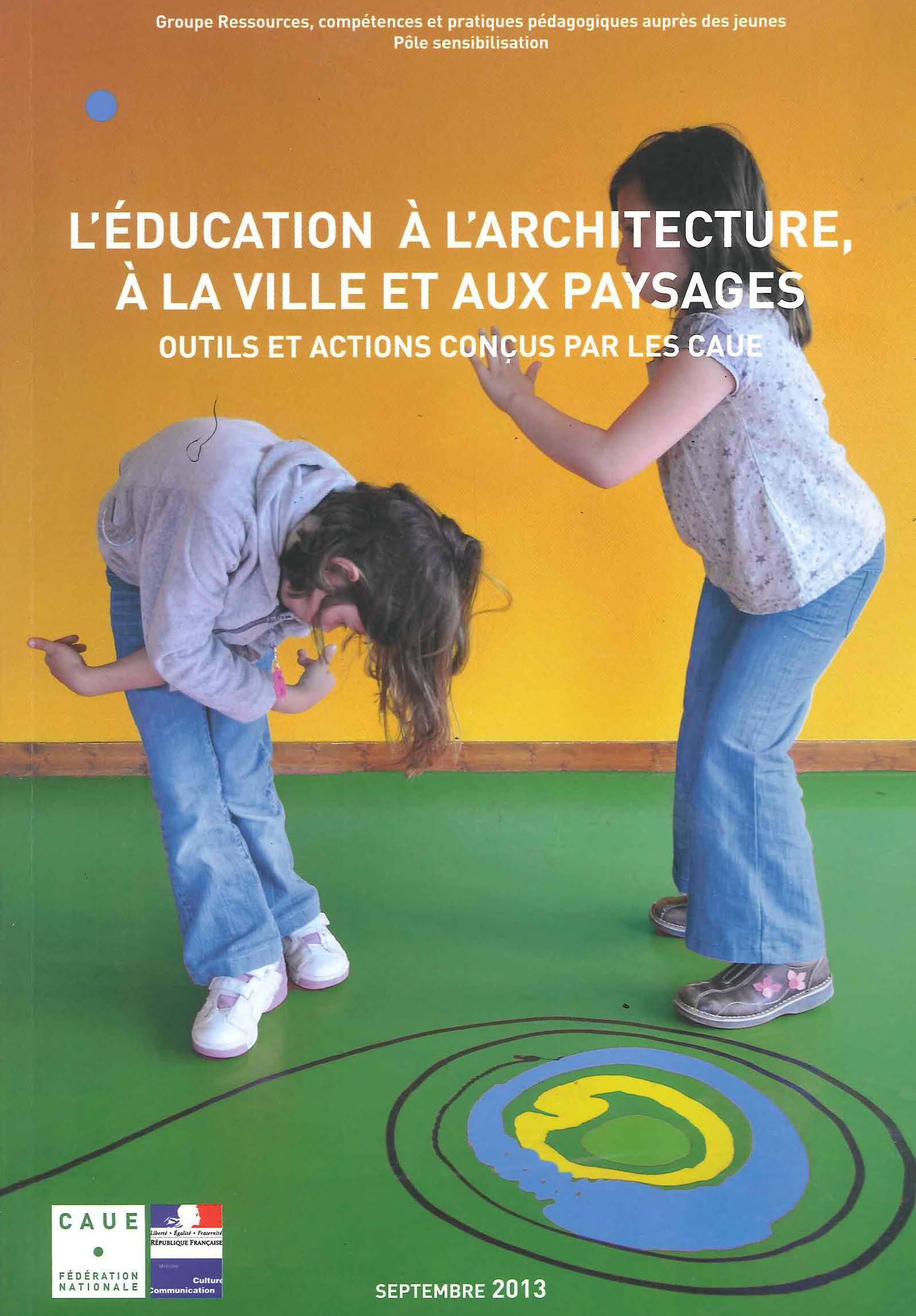L'éducation à l'architecture à la ville et aux paysages