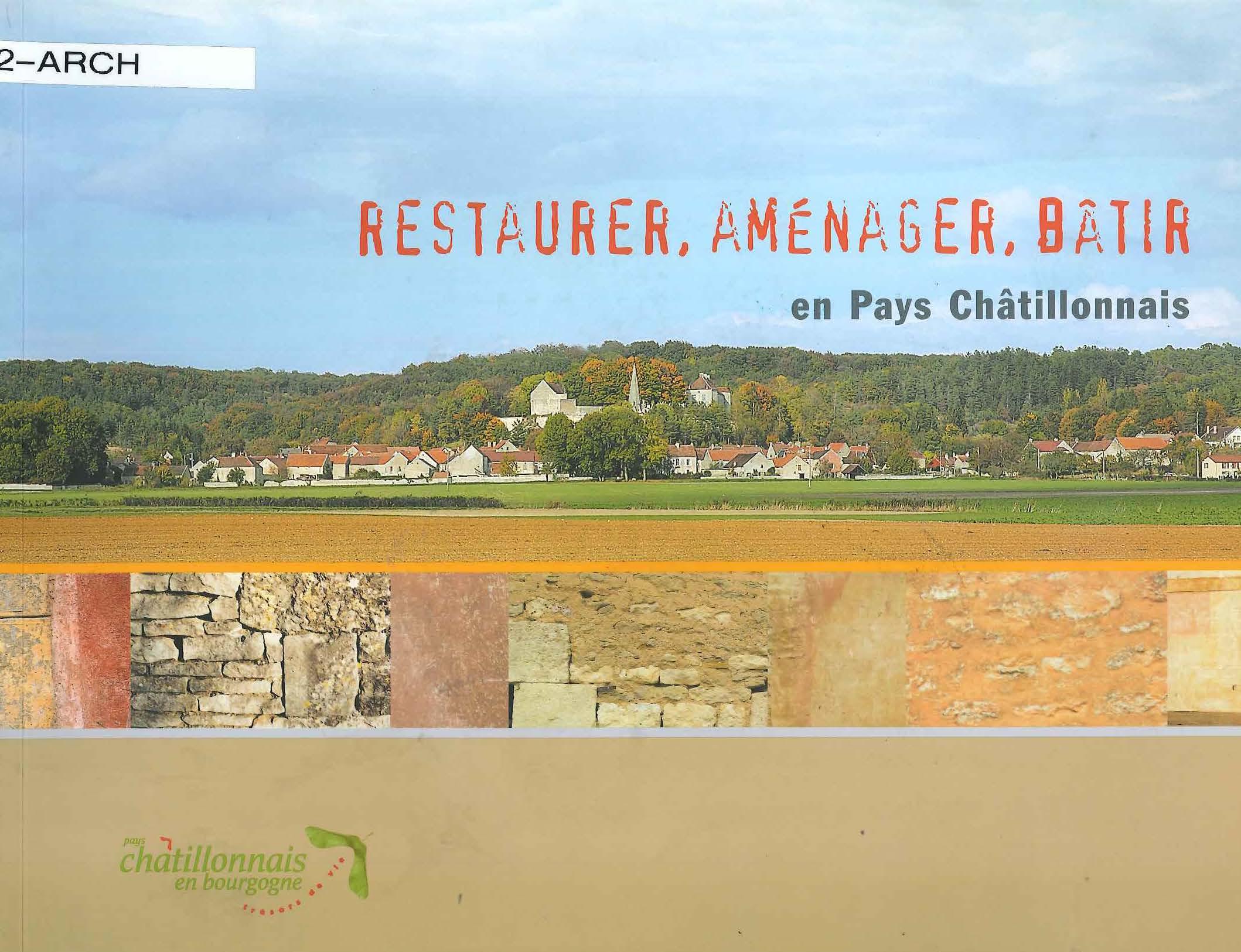 Restaurer, Aménager, Bâtir en Pays Châtillonais