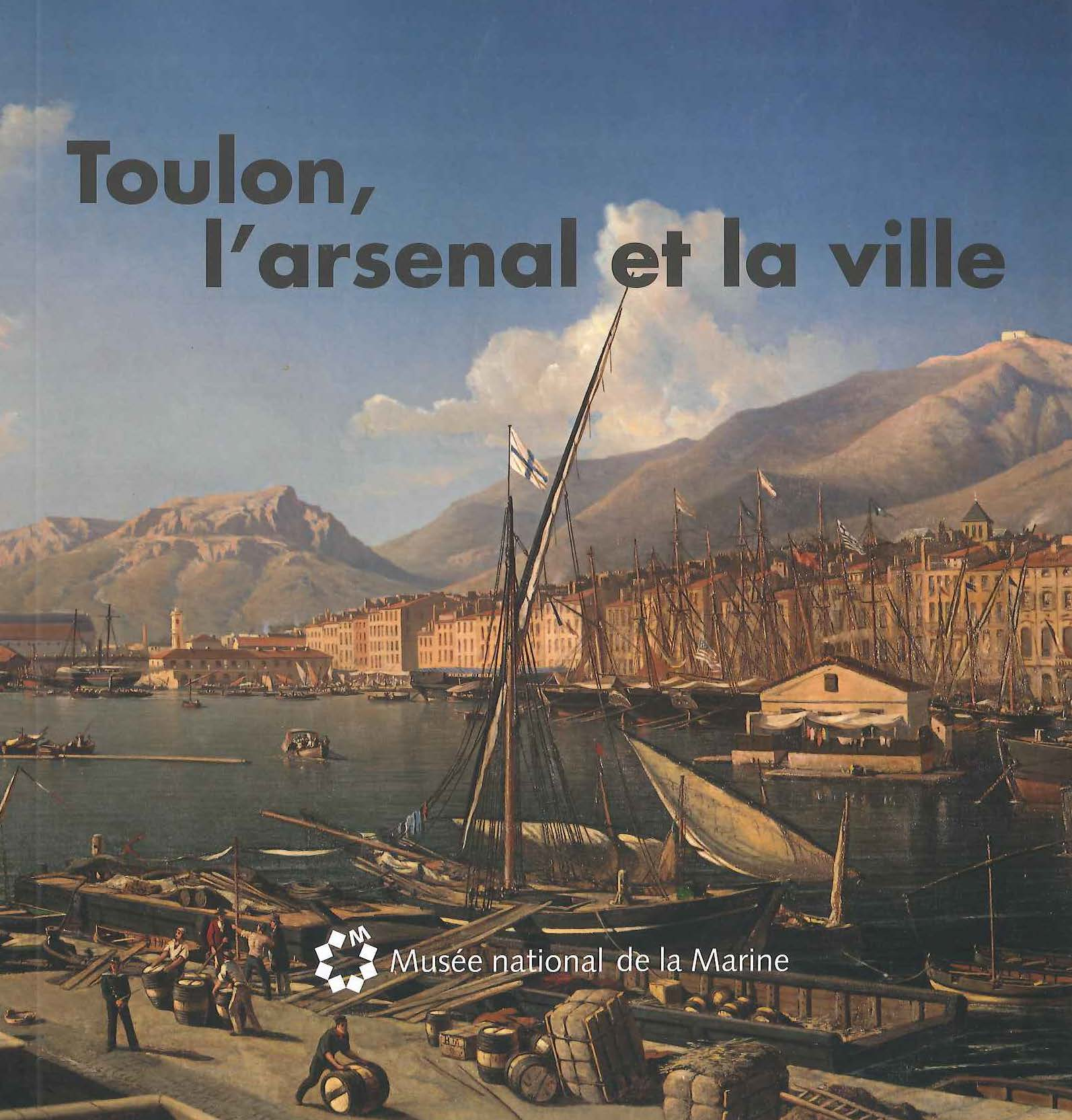 Toulon, l'arsenal et la ville
