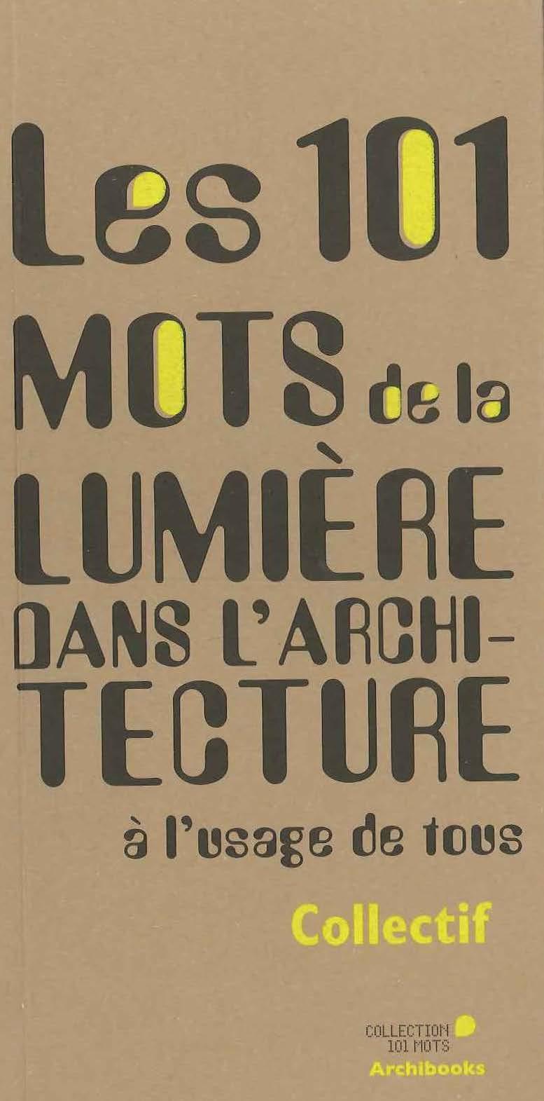 Les 101 mots de la lumière dans l'architecture
