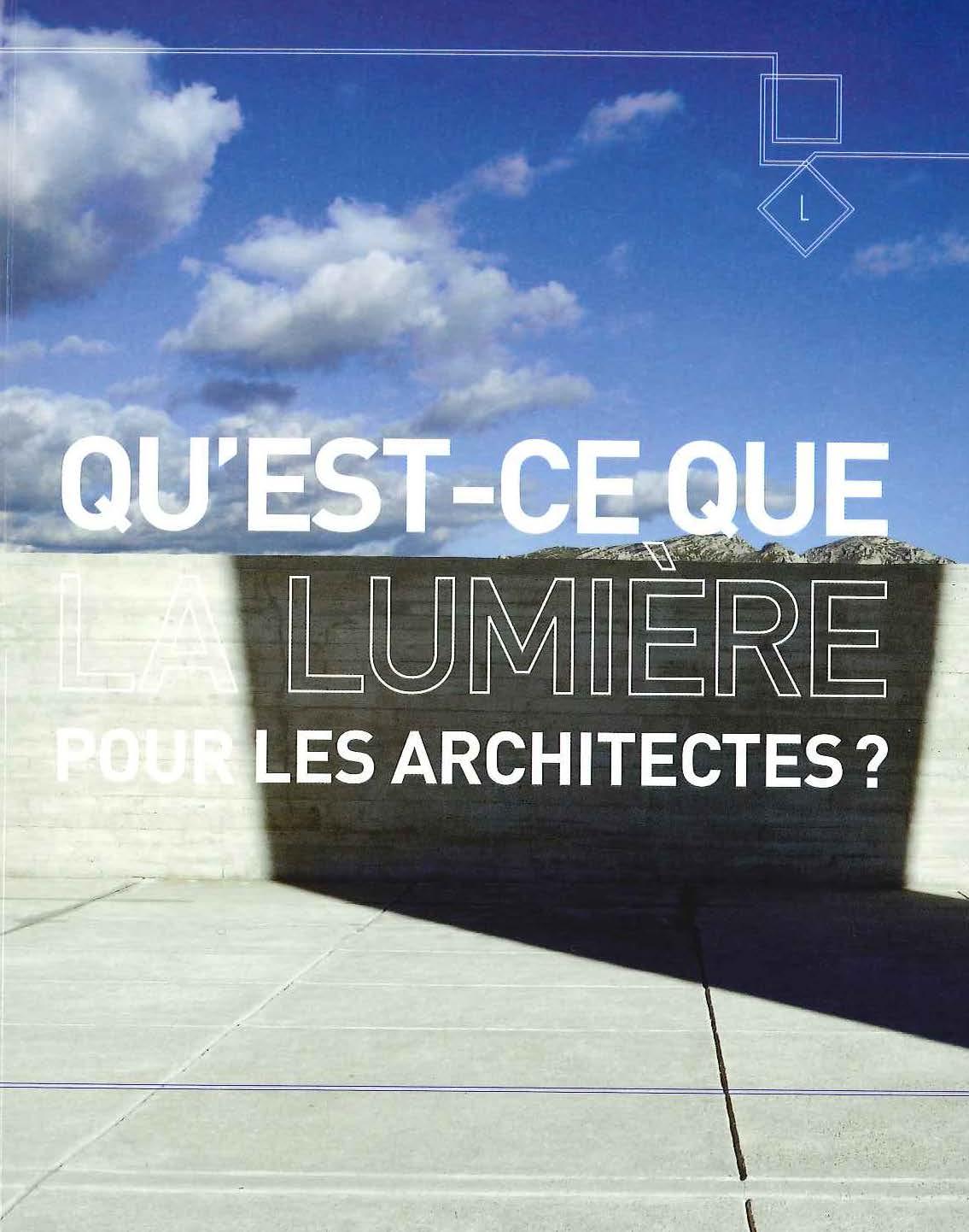 Qu'est-ce que la lumière pour les architectes?